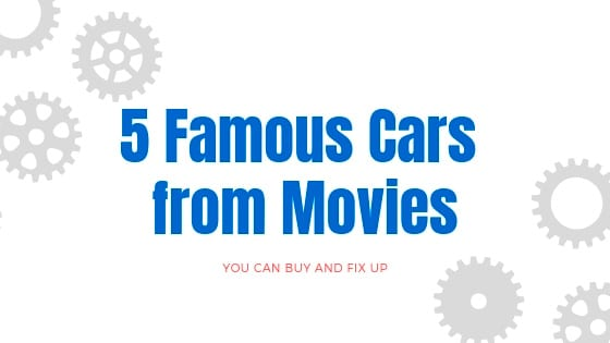 5 Famous Cars from Movies