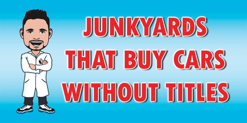 Are there junkyards that can buy your car without a title?