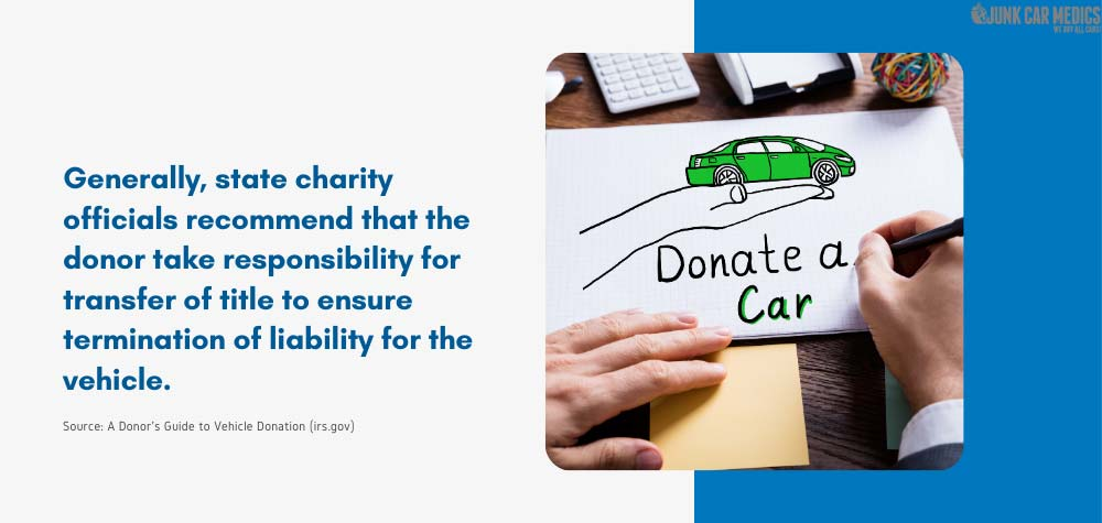 In most car donations, the donor bears the responsibility of transferring the car title.