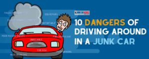 Here are 10 dangers of driving junk cars.
