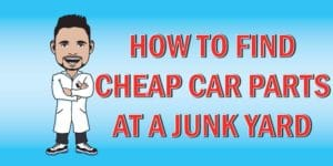 Here's how to find cheap car parts at junk yards.