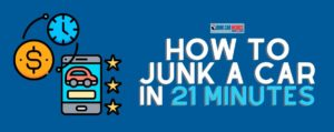 Can you junk a car in 21 minutes?
