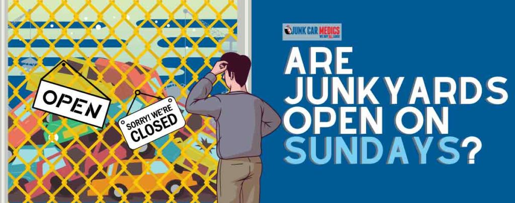 Are Junkyards Open on Sundays?