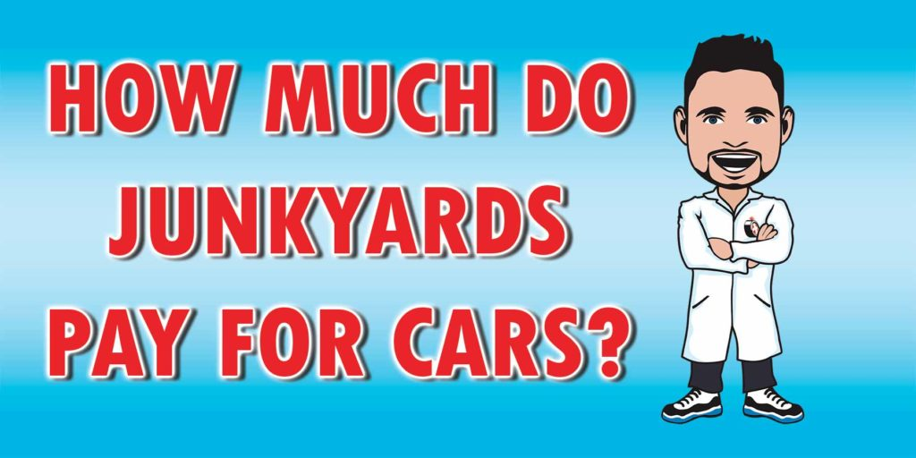 The amount of money a salvage yard pays out depends on several factors.
