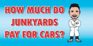 The amount of money a junkyard pays out depends on several factors.
