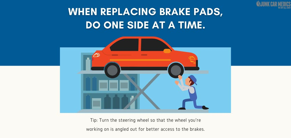 When replacing brake pads, do one side at a time.