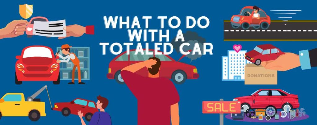 What to do with a totaled car